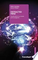 Distracted mind. Cervelli antichi in un mondo ipertecnologizzato