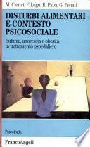 Disturbi alimentari e contesto psicosociale. Bulimia, anoressia e obesità in trattamento ospedaliero