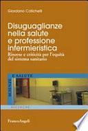 Disuguaglianze nella salute e professione infermieristica. Risorse e criticità per l'equità del sistema sanitario