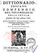 Dittionario toscano compendio del vocabolario della Crusca. Compilato dal Sign. Adriano Politi ..