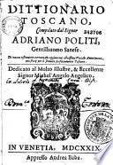 Dittionario toscano, compilato dal Signor Adriano Politi