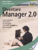 Diventare manager 2.0. Come sfruttare al massimo la tecnologia nel lavoro quotidiano del manager