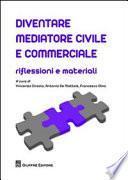 Diventare mediatore civile e commerciale. Riflessioni e materiali.