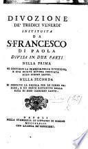 Divozione de'tredici Venerdì instituta da S. Francesco di Paola, divisa in due parti