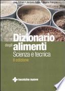 Dizionario degli alimenti. Scienza e tecnica