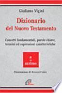 Dizionario del Nuovo Testamento. Concetti fondamentali, parole-chiave, termini ed espressioni caratteristiche