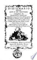 Dizionario delle arti e de' mestieri compilato da Francesco Griselini. ... Tomo 1 [-decimottavo, ed ultimo]