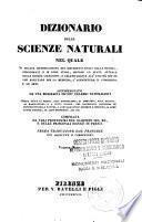 Dizionario delle scienze naturali nel quale si tratta metodicamente dei differenti esseri della natura, ... accompagnato da una biografia de' piu celebri naturalisti, opera utile ai medici, agli agricoltori, ai mercanti, agli artisti, ai manifattori, ...