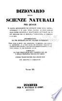 Dizionario delle scienze naturali nel quale si tratta metodicamente dei differenti esseri della natura, considerati o in loro stessi, secondo lo stato attuale delle nostre cognizioni, o relativamente all'utilità che ne può risultare per la medicina, l'agricoltura, il commercio, e le arti