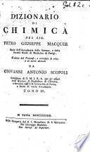 Dizionario di Chimica, ... tradotto dal Francese, e corredato di note, e di nuovi articoli da G. A. Scopoli