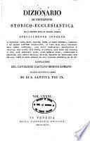 *Dizionario di erudizione storico-ecclesiastica da san Pietro sino ai nostri giorni specialmente intorno ai principali santi ...