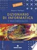 Dizionario di informatica e multimedialità