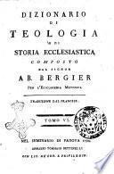 Dizionario di teologia e di storia ecclesiastica composto dal signor Ab. Bergier per l'enciclopedia metodica. Traduzione dal francese. Tomo 1 [-6]