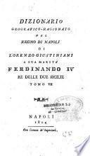 Dizionario geografico-ragionato del regno di Napoli di Lorenzo Giustiniani. A sua Maesta Ferdinando IV Re delle due Sicilie