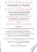 Dizionario italiano ed inglese. A dictionary Italian and English, containing all the words of the Vocabulary della Crusca ... with proverbs and familiar phrases. Tom.1. (-2.). By Ferdinand Altieri ..