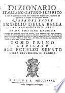 Dizionario italiano-latino-illirico a cui si premettono alcune brevi instruzioni grammaticali
