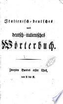 Dizionario italiano-tedesco e tedesco-italiano di Cristiano Giuseppe Iagemann ... Tomo primo [-Zweyten Bandes zweiter Theil]
