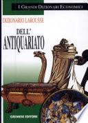 Dizionario Larousse dell'antiquariato