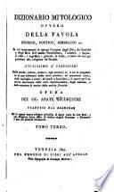Dizionario mitologico, ovvero della favola storico, poetico, simbolico ... opera tradotta dal francese ... Nuova ed. arricchita di figure
