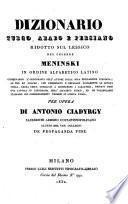 Dizionario turco, arabo e persiano ridotto sul lessico del celebre Meninski in ordine alfabetico latino