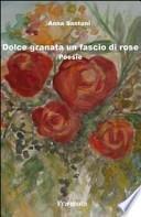 Dolce granata un fascio di rose