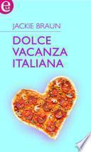 Dolce vacanza italiana (eLit)