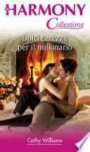 Dolci carezze per il milionario