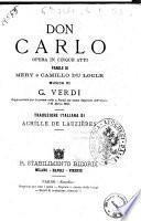Don Carlo opera in cinque atti parole di Méry e Camillo Du Locle