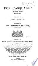 Don Pasquale: a comic opera, in three acts ... [By Giovanni Ruffini.] Performed at Her Majesty's Theatre, Haymarket. Ital. & Eng