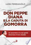 Don Peppe Diana e la caduta di Gomorra. Un sacerdote e la sua gente rinnovano il loro mondo