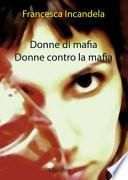 Donne di mafia. Donne contro la mafia