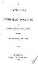 Dottrina cristiana, etc. (A Catechism of Christian Doctrine.) [Translated by C. B. Fairbanks.] Ital. & Eng