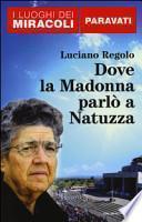 Dove la Madonna parlò a Natuzza. Paravati