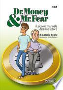 Dr. Money & Mr. Fear. Il piccolo manuale dell'investitore