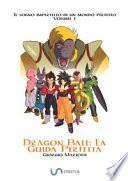 Dragon Ball: la guida perfetta. Il sogno imperfetto di un mondo perfetto