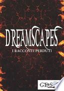 Dreamscapes - I racconti perduti
