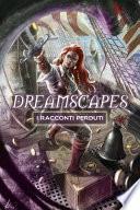 Dreamscapes - I racconti perduti Volume 2