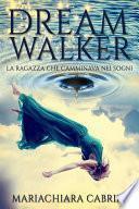 Dreamwalker: la ragazza che camminava nei sogni