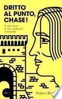 Dritto al Punto, Chase!