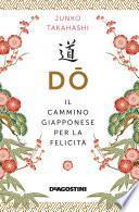 Dō. Il cammino giapponese per la felicità
