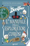 Duck Tales. Il manuale degli esploratori curiosi