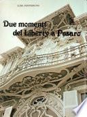 Due momenti del Liberty a Pesaro