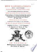 Due ragionamenti del dottore Lodovico Coltellini agli accademici etruschi di Cortona sopra quattro superbi bronzi antichi ..