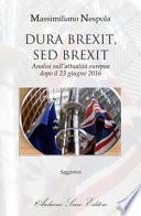 Dura Brexit, sed Brexit. Analisi sull'attualità europea dopo il 23 giugno 2016