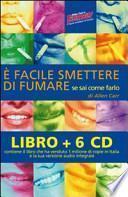 È facile smettere di fumare se sai come farlo. Audiolibro. 6 CD Audio. Con libro