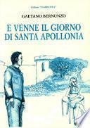 E venne il giorno di Santa Apollonia