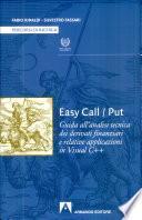 Easy Call/Put. Guida all'analisi tecnica dei derivati finanziari e relative applicazioni in Visual C++. Con CD-ROM