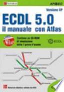 ECDL. Il manuale con Atlas. Syllabus 5.0