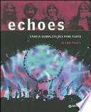 Echoes. La storia completa dei Pink Floyd