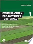 Economia agraria e dello sviluppo territoriale. Per gli Ist. Professionali settore Servizi per l'agricoltura e lo sviluppo rurale